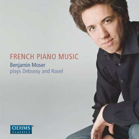 Benjamin Moser - French Piano Music